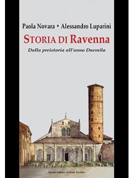 Storia di Ravenna. Dalla preistoria all'anno Duemila