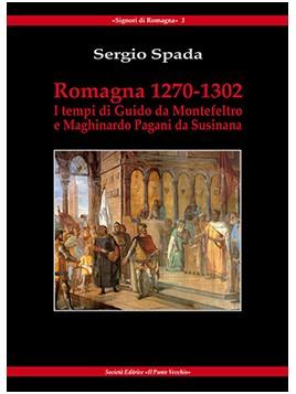 Romagna 1270-1302. I tempi di Guido di Montefeltro e Maghinardo Pagani da Susinana