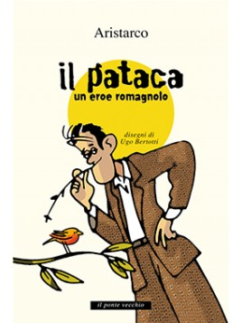 Il pataca. Un eroe romagnolo