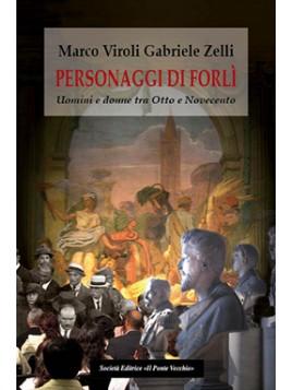 Personaggi di Forlì. Uomini e donne tra Otto e Novecento I