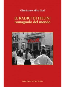 Le radici di Fellini. Romagnolo del mondo