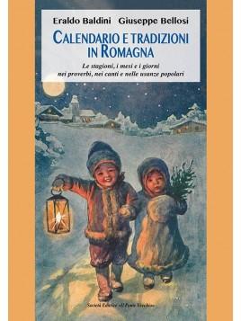 Calendario e tradizioni In Romagna . Le stagioni, i mesi e i giorni nei proverbi, nei canti e nelle usanze popolari
