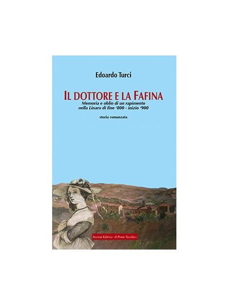Il dottore e la Fafina. Memoria e oblio di un rapimento nella Linaro di fine '800 - inizio '900