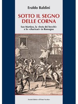 SOTTO IL SEGNO DELLE CORNA  San Martino, la «festa dei becchi»  e lo «charivari» in Romagna