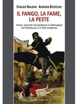 IL FANGO, LA FAME, LA PESTE. Clima, carestie ed epidemie in Romagna nel Medioevo e in Età moderna