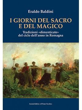 I giorni del sacro e del magico. Tradizioni «dimenticate» del ciclo dell'anno in Romagna
