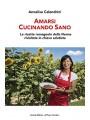 AMARSI  CUCINANDO SANO.  Le ricette romagnole della Nonna  rivisitate in chiave salutista