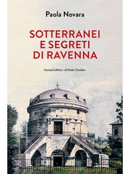 Sotterranei e segreti di Ravenna