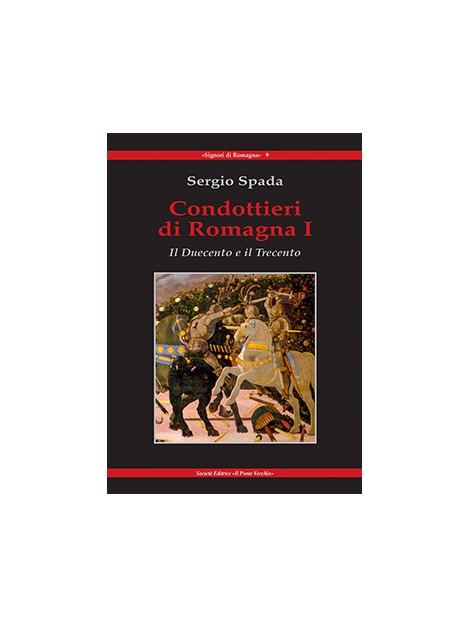 Condottieri di Romagna I. Il Duecento e il Trecento