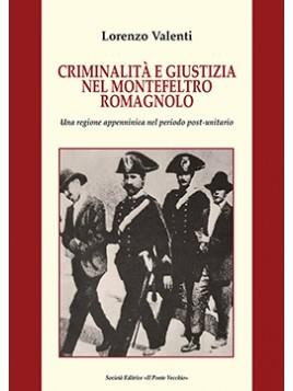 CRIMINALITÀ E GIUSTIZIA NEL MONTEFELTRO ROMAGNOLO. Una regione appenninica nel periodo post-unitario