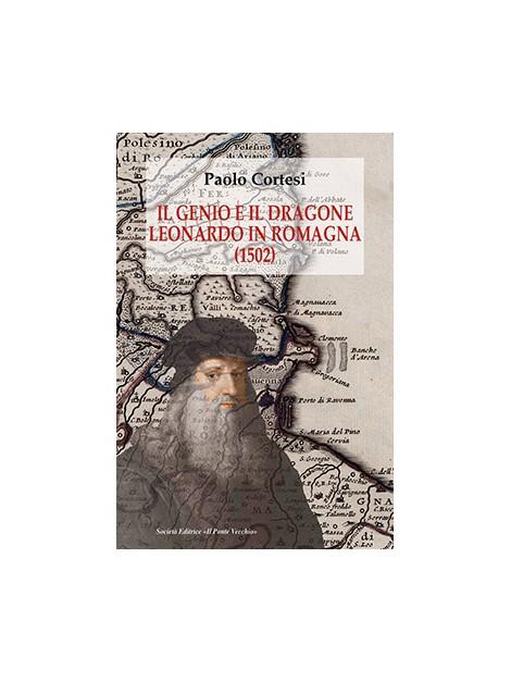 Il genio e il dragone. Leonardo in Romagna (1502)