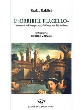 L'«ORRIBILE FLAGELLO». I terremoti in Romagna nel Medioevo e in Età moderna