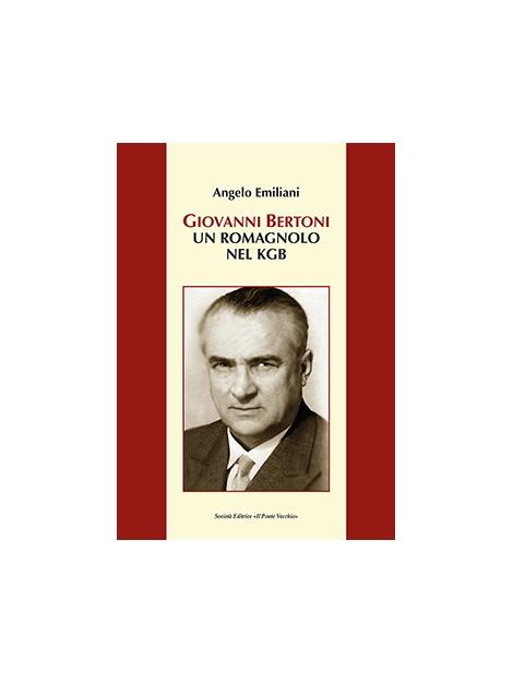 GIOVANNI BERTONI. UN ROMAGNOLO NEL KGB