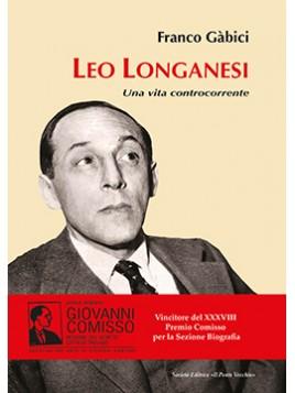 LEO LONGANESI. Una vita controcorrente