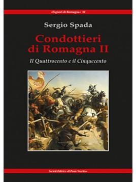 Condottieri di Romagna II. Il Quattrocento e il Cinquecento