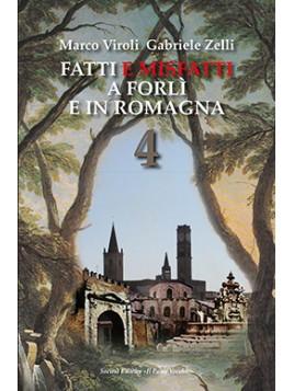 Fatti e misfatti 4. A Forlì e in Romagna