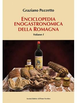 Enciclopedia enogastronomica della Romagna. Volume I
