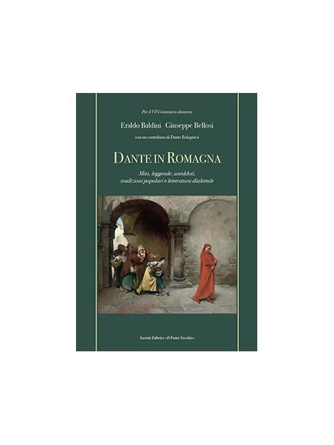 DANTE IN ROMAGNA Mito, leggende, aneddoti, tradizioni popolari e letteratura dialettale