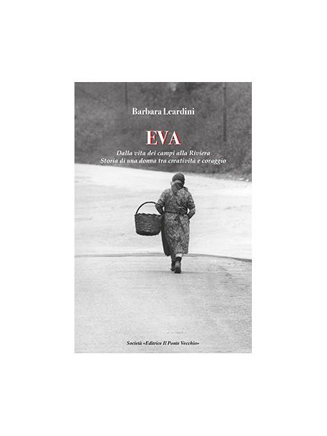 EVA. Dalla vita dei campi alla Riviera Storia di una donna tra creatività e coraggio