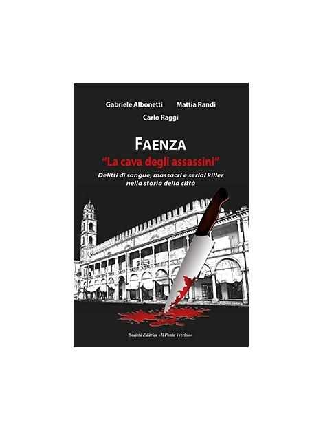 """Faenza. """"La cava degli assassini"""""""