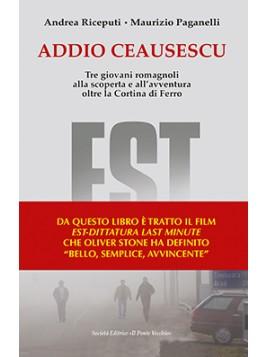 Addio Ceausescu. Tre giovani romagnoli alla scoperta e all'avventura oltre la Cortina di Ferro