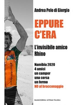 EPPURE  C'ERA. L'invisibile amico Rhino. Namibia 2020, 4 amici, un camper, una corsa, un fermo  NO al bracconaggio!