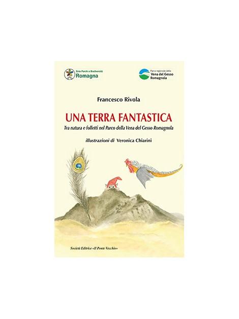 UNA TERRA FANTASTICA. Tra natura e folletti nel Parco della Vena del Gesso Romagnola