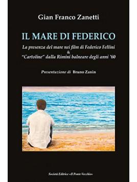 """IL MARE DI FEDERICO.  La presenza del mare nei film di Federico Fellini & """"Cartoline"""" dalla Rimini balneare degli anni '60"""