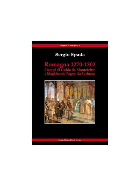 Romagna 1270-1. I tempi di Guido di Montefeltro e Maghinardo Pagani da Susinana