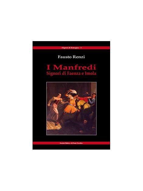 I Manfredi. Signori di Faenza e Imola