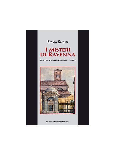I misteri di Ravenna. La faccia nascosta della storia e della memoria