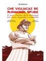 Che vigliacaz de rumagnol spudé. Il gran ritratto della Romagna tra storia, leggenda e commedia