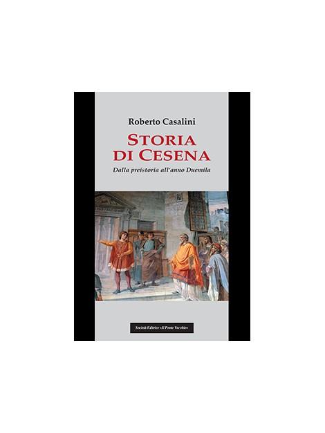 Storia di Cesena. Dalla preistoria all'anno Duemila