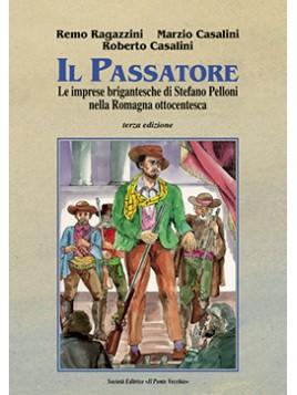 Il Passatore. Le imprese brigantesche di Stefano Pelloni nella Romagna ottocentesca